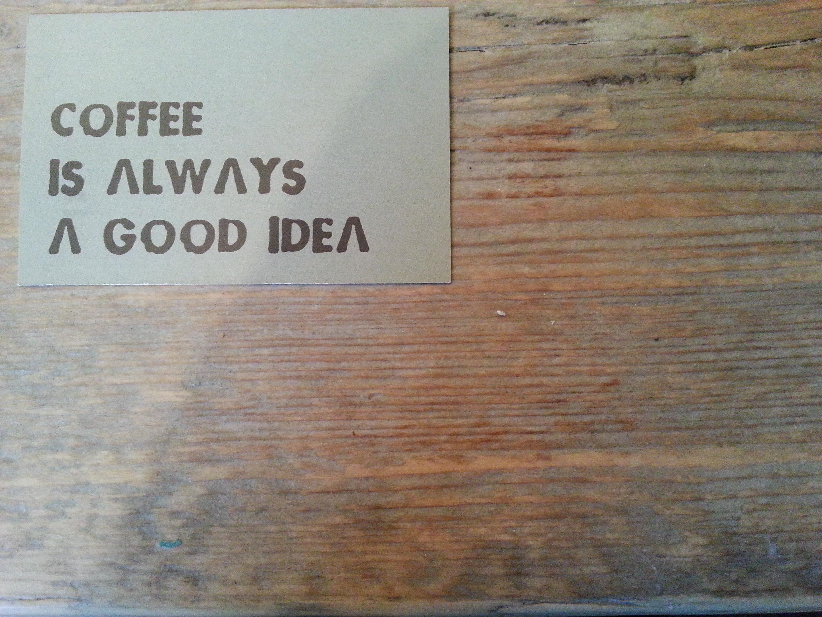 Coffee is always a god idea
